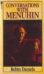 Conversations with Menuhin by Robin Daniels