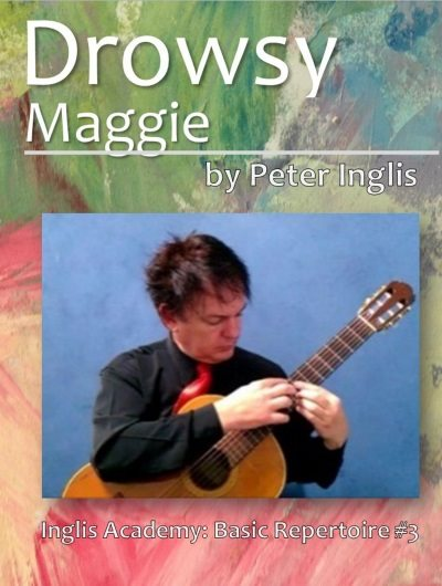 Drowsy Maggie by Peter Inglis,Book 3 in The Whole Guitarist: Basic Repertoire series.