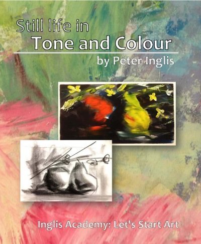 Still Life in Tone and Colour, an ebook by Peter Inglis