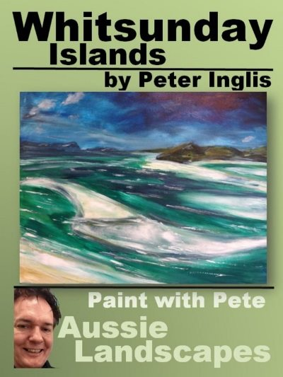 Whitsunday Islands (Paint with Pete: Aussie Landscapes, Book 5)